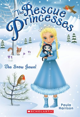 Book The Rescue Princesses #5: The Snow Jewel by Paula Harrison