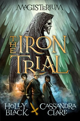 Book The Iron Trial: Book One of Magisterium: Book One of Magisterium by Holly Black