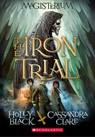 The Iron Trial: Book One of Magisterium