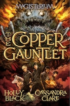 The Copper Gauntlet: Book Two of Magisterium