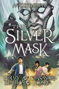 Magisterium Book #4: The Silver Mask