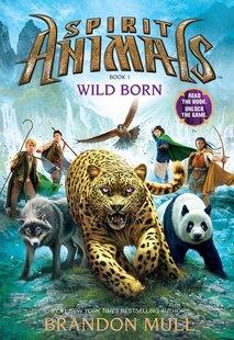 Spirit Animals Book One: Wild Born