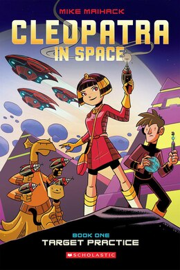 Book Cleopatra in Space #1: Target Practice by Mike Maihack