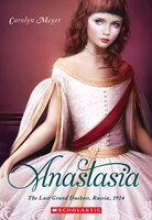 Anastasia: The Last Grand Duchess, Russia, 1914: The Last Grand Duchess ? Russia, 1914