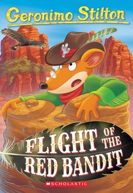 Book Geronimo Stilton #56: Flight of the Red Bandit by Geronimo Stilton