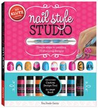 Nail Style Studio: Simple Steps to Painting 25 Stunning Designs