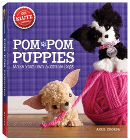 Book Pom-Pom Puppies: Make Your Own Adorable Dogs by April Chorba