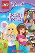 LEGO Friends: Double Trouble (Comic Reader #3) by Jenne Simon