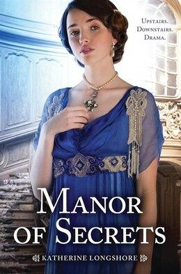 Book Manor of Secrets by Katherine Longshore
