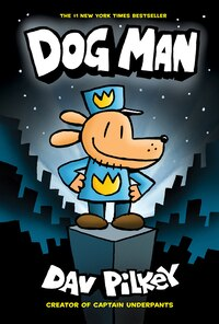 Dog Man - From the Creator of Captain Underpants (Dog Man #1)