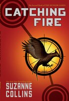 Catching Fire: The Second Book of The Hunger Games: The Second Book of The Hunger Games