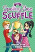 Sylvie Scruggs Book 3: The Spelling Bee Scuffle by Lindsay Eyre