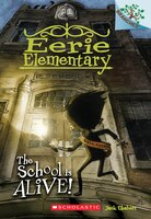Eerie Elementary #1: The School Is Alive! (A Branches Book): A Branches Book