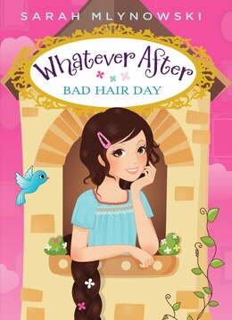 Book Whatever After #5: Bad Hair Day by Sarah Mlynowski