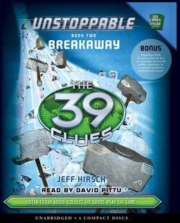 Book The 39 Clues: Unstoppable Book Two: Breakaway (Audio) by Jeff Hirsch
