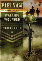 Vietnam #5: Walking Wounded