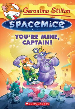 Book Geronimo Stilton Spacemice #2: You're Mine, Captain! by Geronimo Stilton