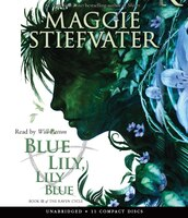 Blue Lily, Lily Blue (Audio): Book 3 of The Raven Cycle