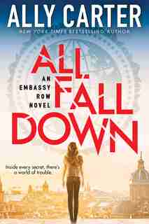 Embassy Row #1: All Fall Down by Ally Carter