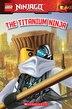 LEGO® Ninjago: The Titanium Ninja (Reader #10) by Kate Howard