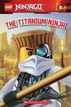 LEGO® Ninjago: The Titanium Ninja (Reader #10)