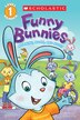 Scholastic Reader Level 1: Funny Bunnies: Morning, Noon, and Night by Sue Dicicco