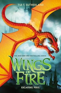Wings of Fire Book Eight: Escaping Peril
