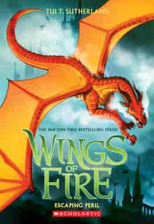 Wings of Fire, Book Eight: Escaping Peril by Tui T Sutherland