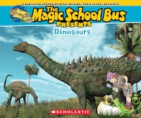 The Magic School Bus Presents: Dinosaurs: A Nonfiction Companion to the Original Magic School Bus…