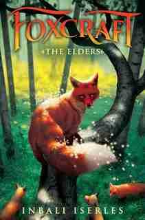 The Elders (foxcraft, Book 2) by Inbali Iserles