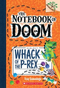 The Notebook of Doom #5: Whack of the P-Rex (A Branches Book): A Branches Book