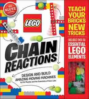 LEGO® Chain Reactions: Design and build amazing moving machines by Editors of Klutz