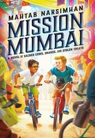 Mission Mumbai: A Novel Of Sacred Cows, Snakes, And Stolen Toilets: A Novel Of Sacred Cows, Snakes…