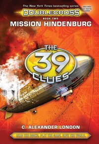 The 39 Clues: Doublecross Book 2: Mission Hindenburg