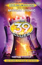 The 39 Clues: Doublecross Book 4: Mission Atomic