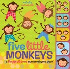 Five Little Monkeys: A Fingers & Toes Nursery Rhyme Book