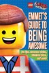 LEGO: The LEGO Movie: Emmet's Guide to Being Awesome by Ace Landers