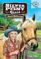 Silver Pony Ranch #2: Sweet Buttercup: A Branches Book (Library Edition): A Branches Book