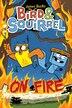 Bird & Squirrel: On Fire by James Burks