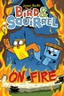 Bird & Squirrel: On Fire by James Burks