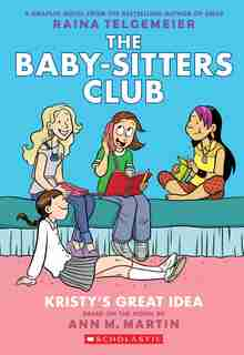 Kristy's Great Idea (the Baby-sitters Club Graphic Novel #1): A Graphix Book (revised Edition): Full-color Edition by Ann M. Martin