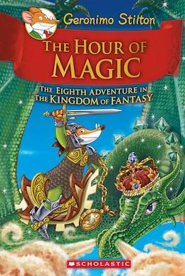 Book The Hour Of Magic (geronimo Stilton And The Kingdom Of Fantasy #8) by Geronimo Stilton