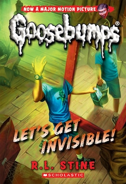 Book Classic Goosebumps #24: Let's Get Invisible! by R L Stine