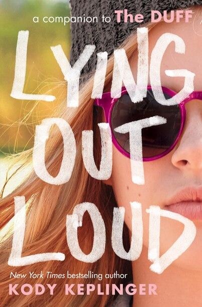 Lying Out Loud: A Companion To The Duff: A Companion To The Duff by Kody Keplinger