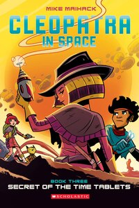 Cleopatra in Space #3: Secret of the Time Tablets