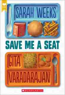 Save Me A Seat (scholastic Gold) by Sarah Weeks