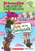 Princess Pink and the Land of Fake-Believe #4: Jack and the Snackstalk: A Branches Book by Noah Z Jones