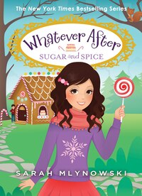 Whatever After #10: Sugar and Spice
