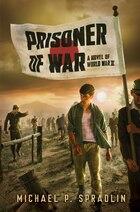 Prisoner of War: A Novel of World War II