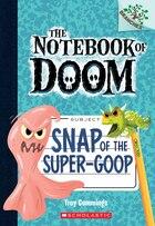 The Notebook of Doom #10: Snap of the Super-Goop